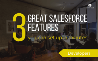 3 Great Salesforce features you can set up in minutes