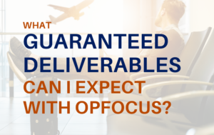 guaranteed deliverables with OpFocus