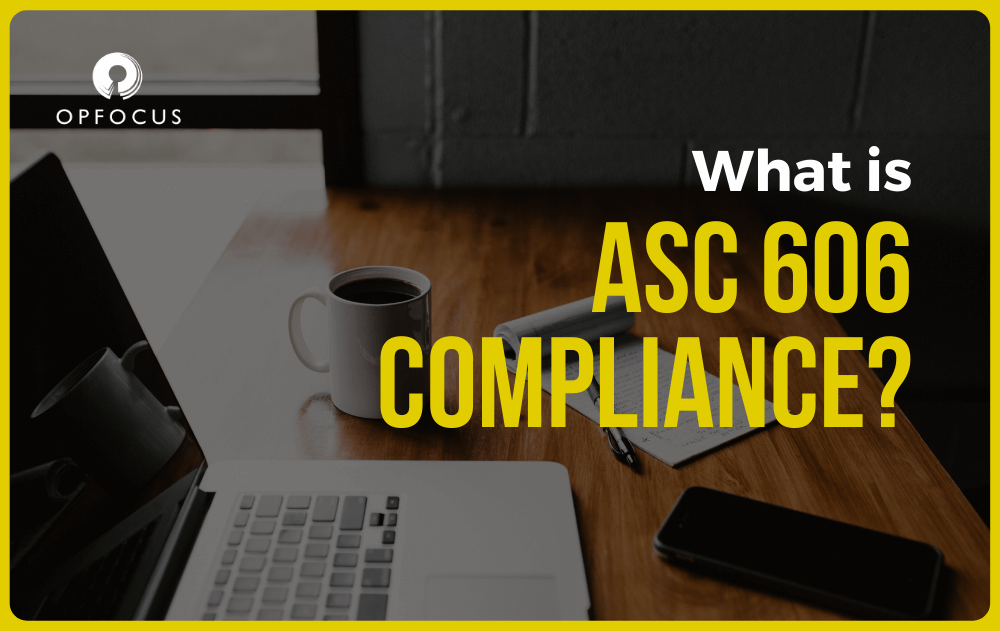 What is ASC 606 compliance and why do you need it?
